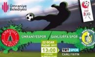 Ümraniyespor'umuz Şanlıurfaspor İle Karşılaşıyor
